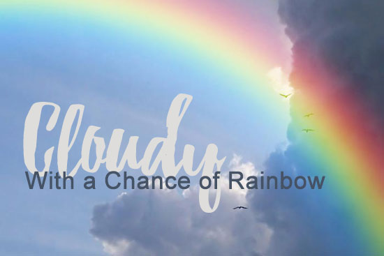 Cloudy with a Chance of Rainbow