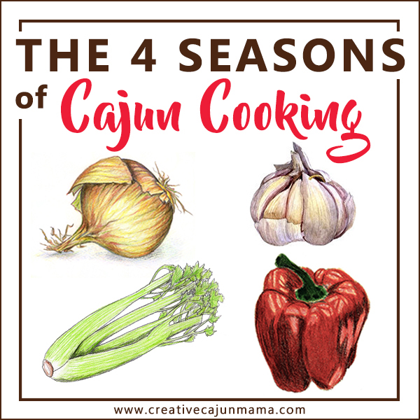 The 4 Seasons of Cajun Cooking - Onions, garlic, celery, bell pepper