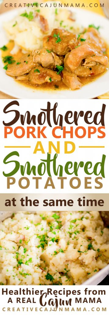 Smothered Pork Chops & Smothered Potatoes: At the Same Time - Creative Cajun Mama - Healthier Ingredients