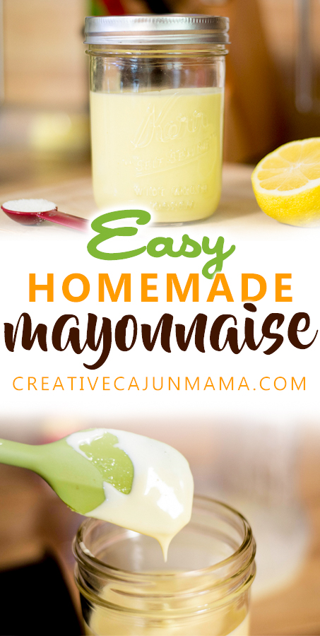 Easy Homemade Mayonnaise | Creative Cajun Mama