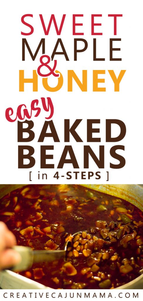 Sweet Maple & Honey Easy Baked Beans | Creative Cajun Mama