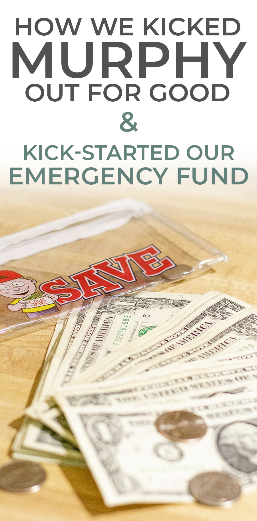 How We Kicked Murphy Out for Good and Kick-Started Our Emergency Fund