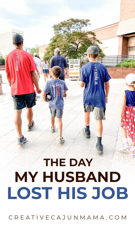 The Day My Husband Lost His Job | Creative Cajun Mama