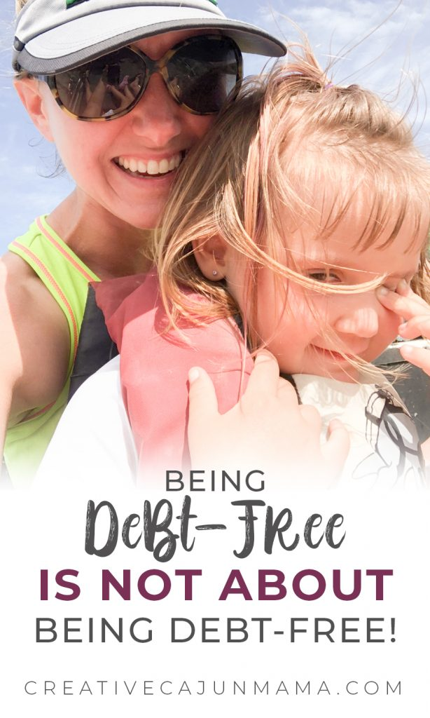 Being Debt-Free Is NOT about Being Debt-Free!