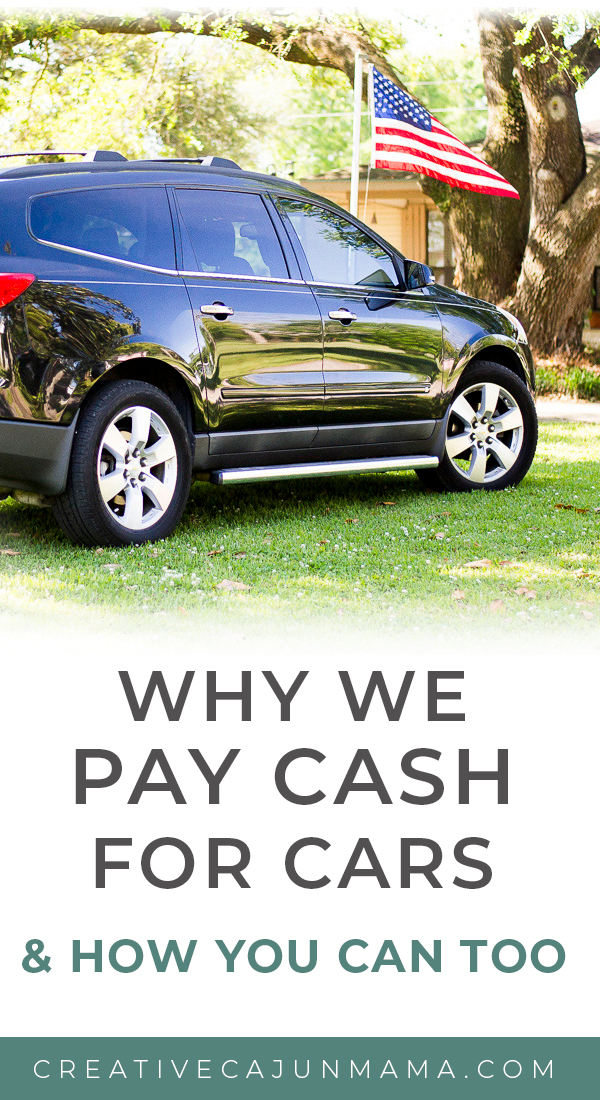 Why We Pay Cash for Cars and How You Can Too