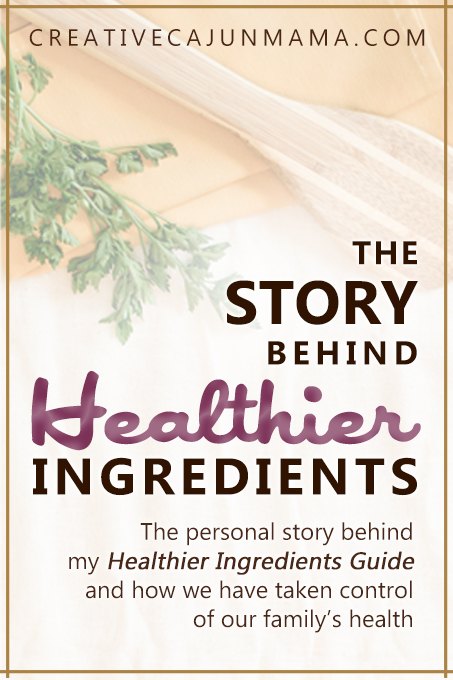 The Story Behind Healthier Ingredients - The personal story behind my Healthier Ingredients Guide